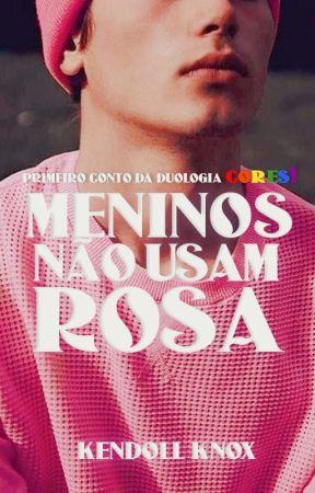 Meninos Não Usam Rosa [EM BREVE] by carollineknox