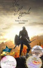 Une légende, tome 1- Vaincu by Mimioune