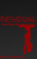 Residual (Surviving the apocalypse) by Jedgonmadthe28