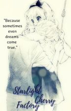 Starlight Cherry Factory aka. Sakuchii Writes 🌸 by xxsakuchiixx