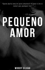 Pequeno Amor [Em Pausa] by CremilsonSilvah