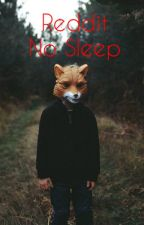 No Sleep - Reddit stories I Book 1 by acidbong