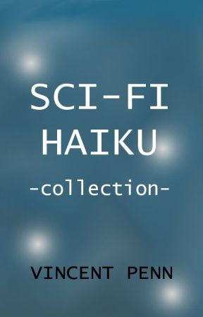 Sci-fi Haiku Collection by UncannyVin