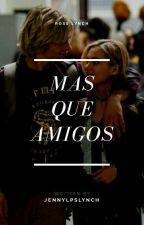 Más Que Amigos (Ross Lynch Y Tú) (Editando)/Terminada/ by jennylpslynch