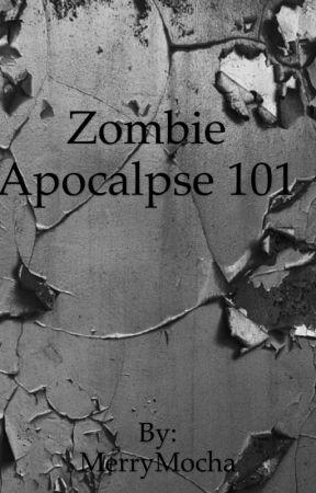 Zombie Apocalypse 101  by MerryMocha