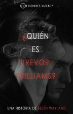 ¿Quién Es Trevor Williams? [Editando]  by BelenLigthwood