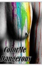 ColorMe Dangerous by thicks_mel