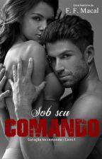 Sob seu comando - Coração no Comando by F_F_MACAL