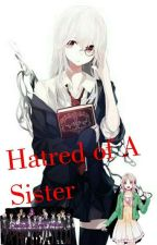 Hatred of A Sister by 3090426g
