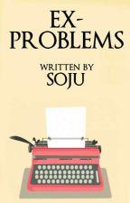 Ex-Problems  by Kuya_Soju