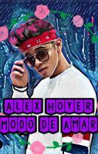 Modo De Amar (Alex Hoyer y tu) by pandicorniosone