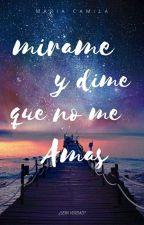 Mírame Y Dime Que No Me Amas. [Pausada]  by Mila_heaven_