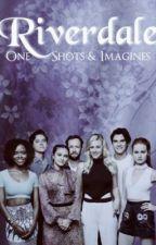 Riverdale One-Shots & Imagines by vanmessamorgan