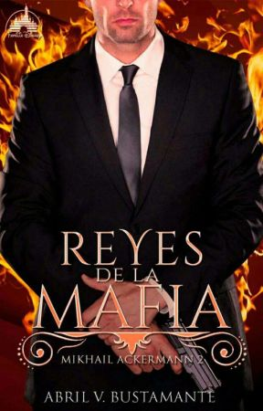 Reyes de la mafia ©2 [Completo] by AbrilV123z
