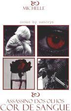 Assassino dos Olhos Cor de Sangue by MymyGata21
