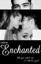 Enchanted ( Zayn Malik + Ariana Grande / Zariana ) by chedimdrn