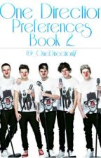 One Direction Preferences Book 2 • Complete by _OneDirection17