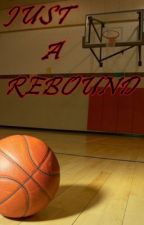 Just A Rebound by naughtycrime