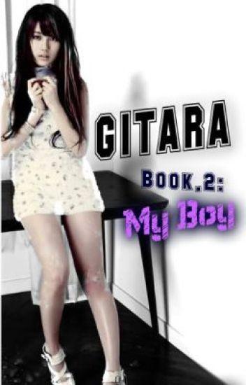 Gitara.BOOK 2: My Boy [Completed]