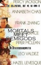 Mortals Meet Demigods by IItheridculouswriter