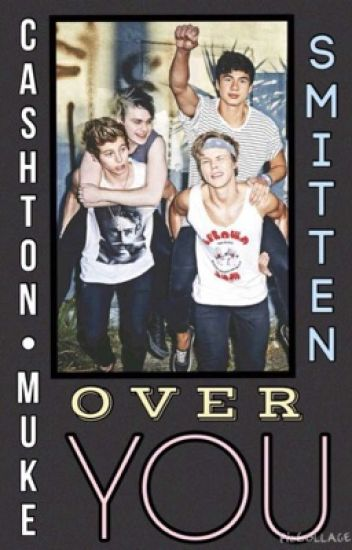 Smitten Over You (Muke/Cashton)