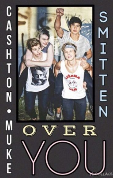 Smitten Over You (Muke/Cashton)