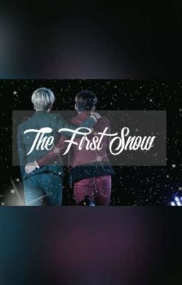 Đọc truyện [LONGFIC YEWOOK] THE FIRST SNOW