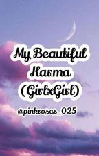 G6 [Series 3]: My Beautiful Karma [GirlxGirl] by pinkroses_025