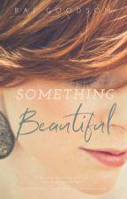 Something Beautiful by bajgoodson