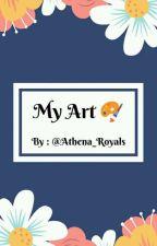 My Art 🎨 [ Hiatus ] by Athena_Royals