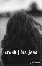 crush | lee jeno by jaenominn