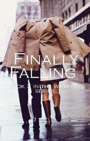 Finally Falling by deadbeatvalentines