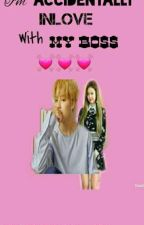 """""""Im Accidentally Inlove with my Boss""""(On-Going) by Pretty_JS"""