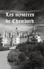 Les mystères de Chambord by deb3083