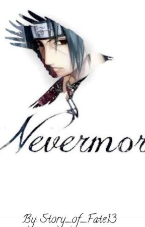 N E V E R M O R E by Story_of_Fate13