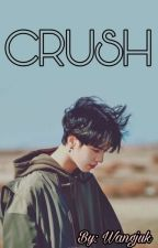 [Completed]••Crush••Kim Yugyeom••Mongolian•• by wangjuk
