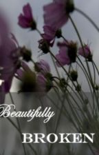 Beautifully Broken; A Harry Styles FanFic by 1D_Cookie_Man