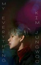 My Everything | K.J.W | Jungwoo x reader by SimplyZeus