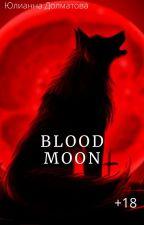 Blood moon. 18+ by natazoniytrfghujiok