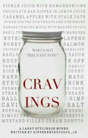 Cravings • larry mpreg ✓ [Türkçe]  by mrsgrandeswife