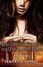 Rachel Stanton and The Darkest Night by KendrickSupnet