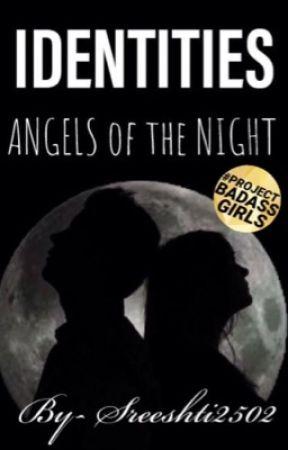 Identities: Angels of the Night by Sreeshti2502