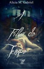 A Filha Do Tempo by aliciamgabriel