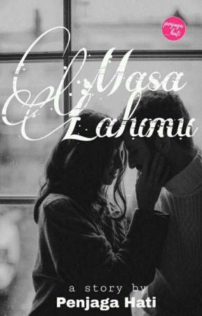 MASA LALUMU (Last Love Series #1) by penjaga_hati11