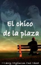 El chico de la plaza (Larry Stylinson-One shot) by EmilyRawson