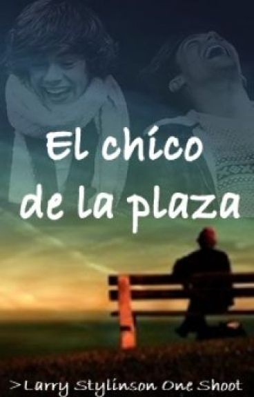 El chico de la plaza (Larry Stylinson-One shot)