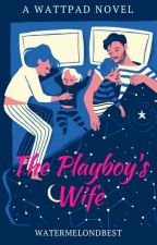 The Playboy's Baby 2  [TPB 2] by watermelondbest