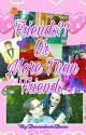 Friends?? Or More Than Friends by DescendantsDevie