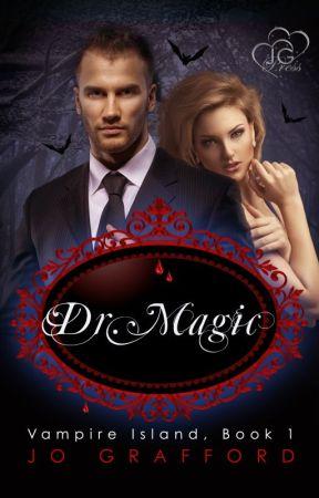 Dr. Magic, Vampire Island Series Book #1 by JoGrafford