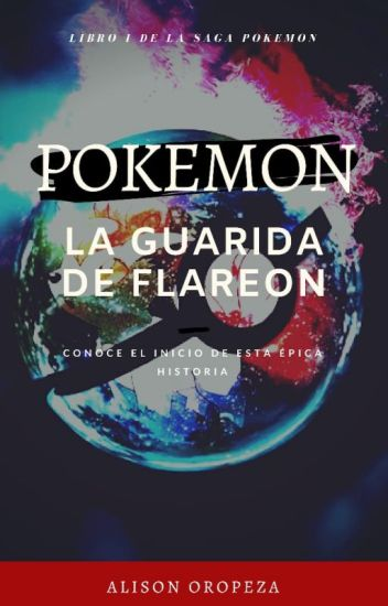 Pokemon I: La Guarida de Flareon